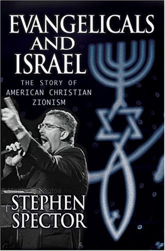 Evangelicals and Israel The Story of American Christian Zionism  2008 edition cover