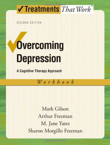 Overcoming Depression A Cognitive Therapy Approach 2nd 2009 (Workbook) edition cover