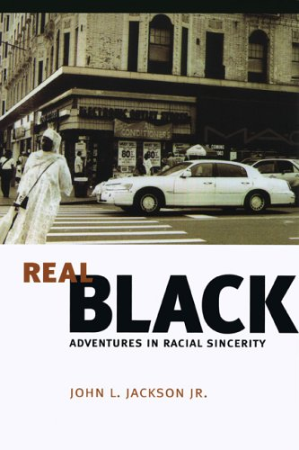 Real Black Adventures in Racial Sincerity  2005 9780226390024 Front Cover