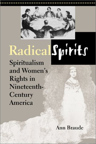 Radical Spirits Spiritualism and Women's Rights in Nineteenth-Century America 2nd 2001 edition cover