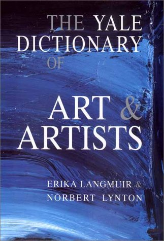 Yale Dictionary of Art and Artists   2000 9780300087024 Front Cover