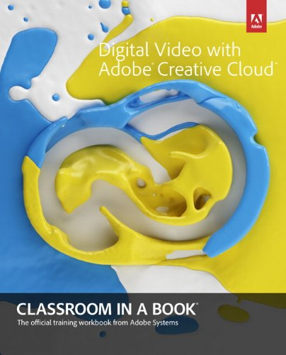 Digital Video with Adobe Creative Cloud   2014 edition cover