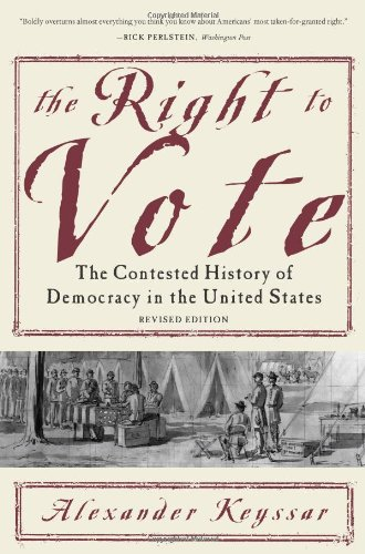 Right to Vote The Contested History of Democracy in the United States  2009 (Revised) edition cover