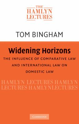 Widening Horizons The Influence of Comparative Law and International Law on Domestic Law  2010 9780521138024 Front Cover