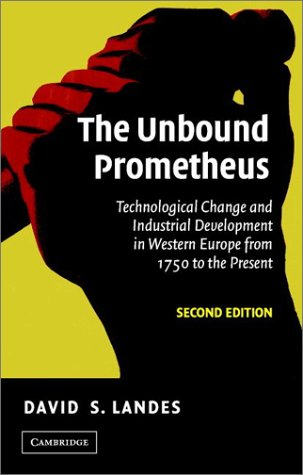 Unbound Prometheus Technological Change and Industrial Development in Western Europe from 1750 to the Present 2nd 2003 (Revised) 9780521534024 Front Cover