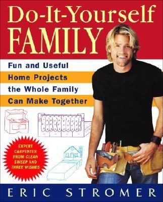 Do-It-Yourself Family Fun and Useful Home Projects the Whole Family Can Make Together  2006 9780553384024 Front Cover