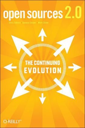 Open Sources 2. 0 The Continuing Evolution  2005 9780596008024 Front Cover