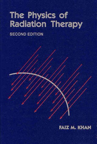 Physics of Radiation Therapy 2nd 1994 (Revised) 9780683045024 Front Cover