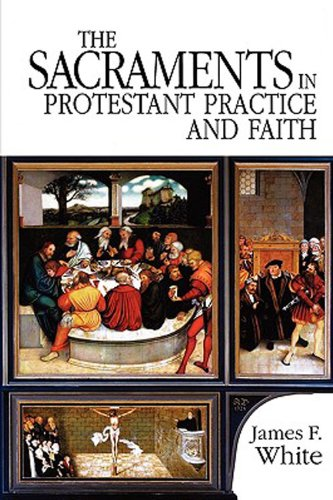 Sacraments in Protestant Practice and Faith  N/A edition cover