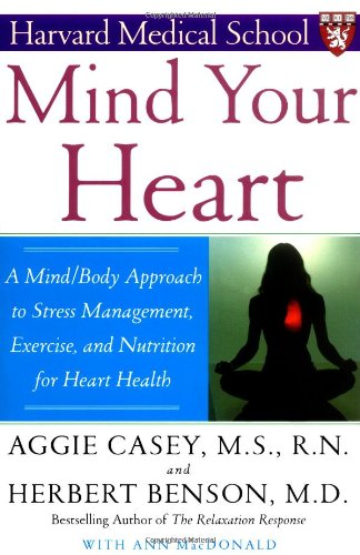 Mind Your Heart A Mind/Body Approach to Stress Management, Exercise, and Nutrition for Heart Health  2004 edition cover