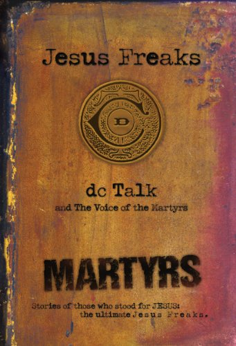 Jesus Freaks: Martyrs Stories of Those Who Stood for Jesus: the Ultimate Jesus Freaks N/A edition cover
