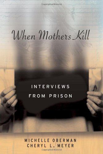 When Mothers Kill Interviews from Prison  2008 edition cover