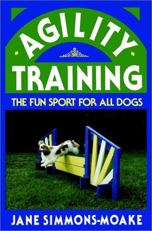 Agility Training The Fun Sport for All Dogs  1991 9780876054024 Front Cover