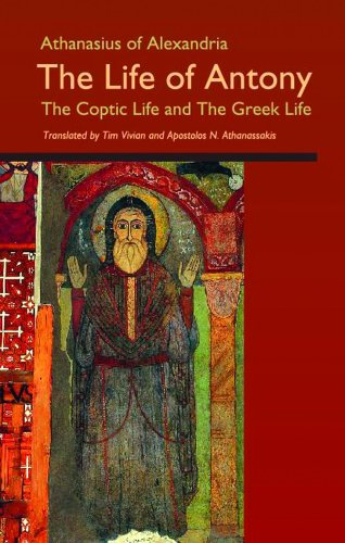 Life of Antony The Greek and Coptic Lives, with an Encomium on Saint Antony of Egypt  2003 edition cover