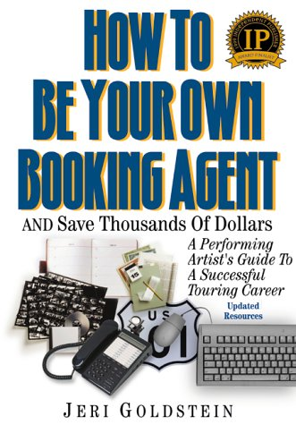 How to Be Your Own Booking Agent and Save Thousands of Dollars : A Performing Artist's Guide to a Successful Touring Career  2000 edition cover
