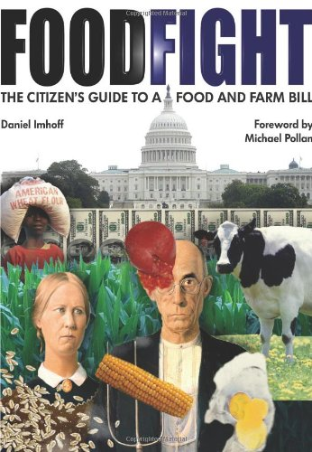 Foodfight The Citizen's Guide to a Food and Farm Bill  2007 9780970950024 Front Cover