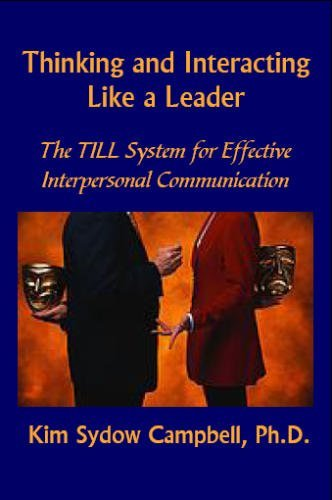 Thinking and Interacting Like a Leader : The Till System for Effective Interpersonal Communication  2006 9780976718024 Front Cover