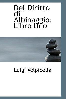 Del Diritto Di Albinaggio : Libro Uno  2009 edition cover