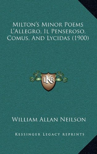 Milton's Minor Poems L'Allegro, il Penseroso, Comus, and Lycidas N/A 9781167519024 Front Cover