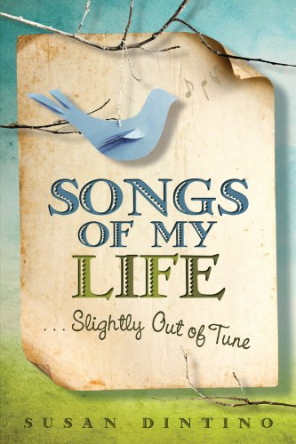 Songs of My Life... Slightly Out of Tune   2012 9781401938024 Front Cover