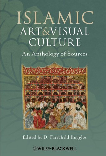 Islamic Art and Visual Culture An Anthology of Sources  2011 9781405154024 Front Cover