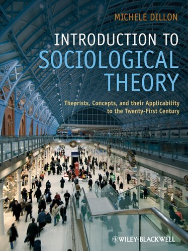 Introduction to Sociological Theory Theorists, Concepts, and Their Applicability to the Twenty-First Century  2009 edition cover