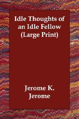 Idle Thoughts of an Idle Fellow (Large P  N/A 9781406834024 Front Cover