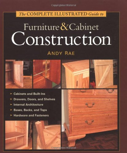 Complete Illustrated Guide to Furniture and Cabinet Construction   2001 edition cover
