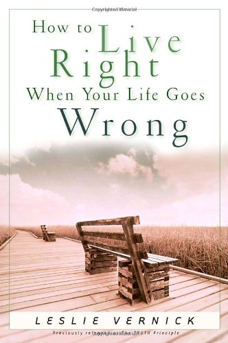 How to Live Right When Your Life Goes Wrong  N/A 9781578568024 Front Cover