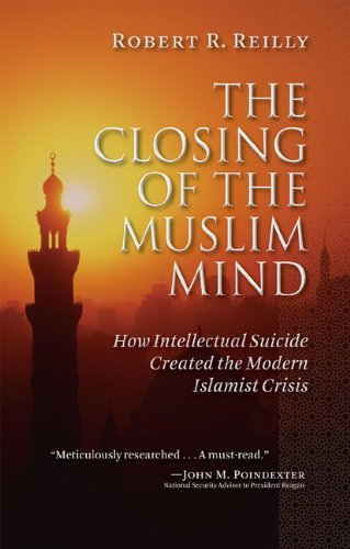 Closing of the Muslim Mind How Intellectual Suicide Created the Modern Islamist Crisis  2011 edition cover