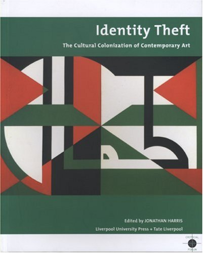 Identity Theft The Cultural Colonisation and Contemporary Art  2008 edition cover