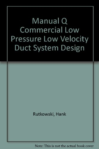 Commercial Low Pressure, Low Velocity Duct System Design N/A 9781892765024 Front Cover