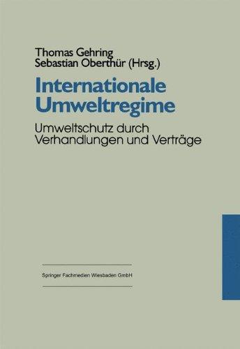 Internationale Umweltregime: Umweltschutz Durch Verhandlungen Und Verträge  1997 9783810017024 Front Cover