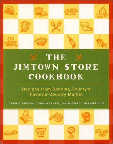 Jimtown Store Cookbook Recipes from Sonoma County's Favorite Country Market  2002 9780060197025 Front Cover