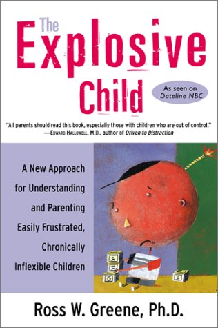 Explosive Child A New Approach for Understanding and Parenting Easily Frustrated, Chronically Inflexible Children 2nd 2001 (Reprint) edition cover