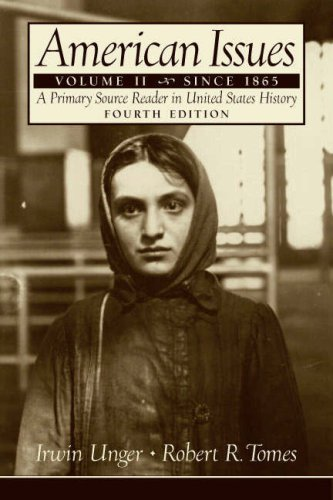 American Issues A Primary Source Reader in United States History since 1865 4th 2005 (Revised) 9780131914025 Front Cover