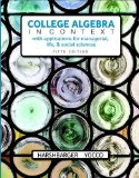 College Algebra in Context: With Applications for the Managerial, Life, and Social Sciences  2016 9780134179025 Front Cover
