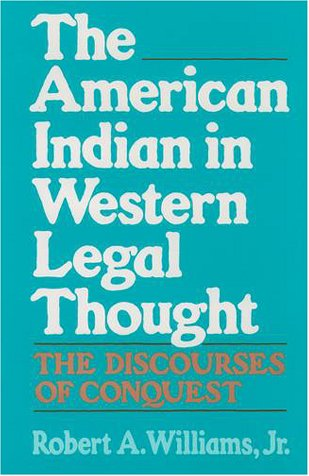 American Indian in Western Legal Thought The Discourses of Conquest  1990 edition cover