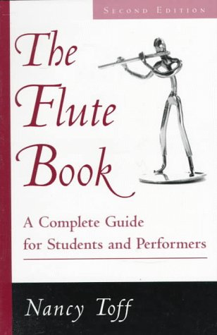 Flute Book A Complete Guide for Students and Performers 2nd 1996 (Revised) edition cover