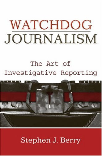 Watchdog Journalism The Art of Investigative Writing  2009 edition cover
