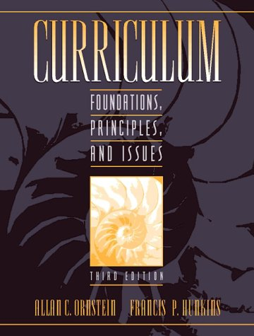 Curriculum Fundations, Principles, and Issues 3rd 1998 edition cover
