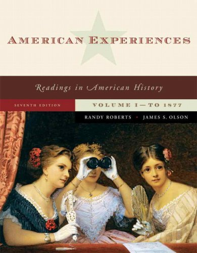 American Experiences Readings in American History - To 1877 7th 2008 edition cover