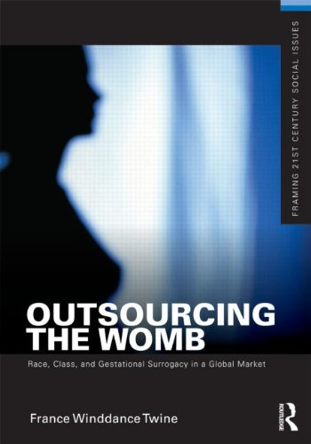Outsourcing the Womb Race, Class and Gestational Surrogacy in a Global Market  2011 edition cover
