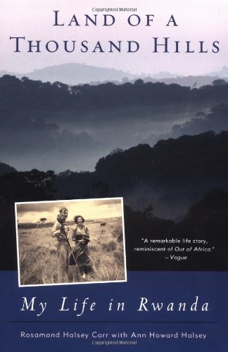 Land of a Thousand Hills My Life in Rwanda N/A edition cover