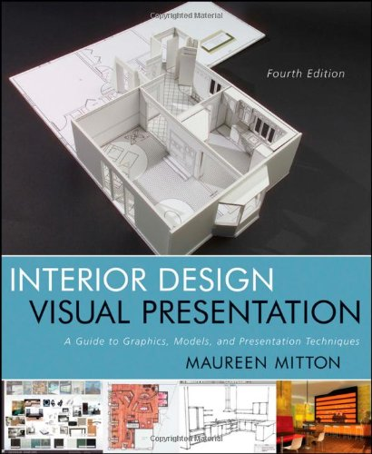 Interior Design Visual Presentation A Guide to Graphics, Models and Presentation Techniques 4th 2012 edition cover