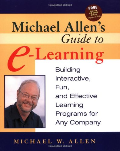 Michael Allen's Guide to E-Learning Building Interactive, Fun, and Effective Learning Programs for Any Company  2003 edition cover