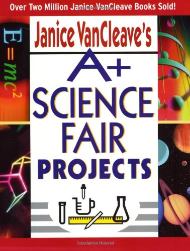A+ Science Fair Projects   2003 edition cover
