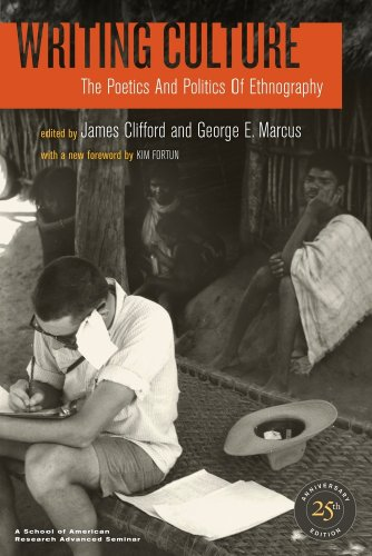 Writing Culture The Poetics and Politics of Ethnography 2nd 2010 (Anniversary) edition cover