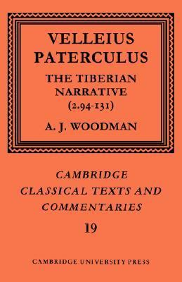 Velleius Paterculus The Caesarian and Augustan Narrative (2. 41-93) N/A 9780521607025 Front Cover