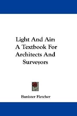 Light and Air : A Textbook for Architects and Surveyors N/A 9780548309025 Front Cover